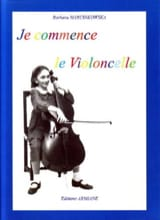Barbara Marcinkowska - Je Commence le Violoncelle - Sheet Music - di-arezzo.co.uk