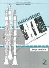 Carnavalesques Serge Lancen Partition Clarinette - laflutedepan.com