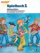 Heyens Gudrun / Engel Gerhard - Spielbuch 1 - Altblockflöte Spiel und Spass mi der Blockflöte - Partition - di-arezzo.fr
