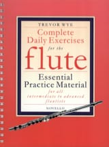Trevor Wye - Complete daily exercises – Flute - Partition - di-arezzo.fr