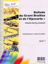 Claude-Henry Joubert - Ballade Of The Great Broillaz And The Obscurte - Sheet Music - di-arezzo.co.uk