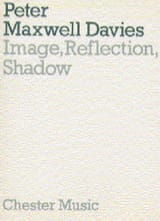 Davies Peter Maxwell - Image, Reflection, Shadow – Score - Partition - di-arezzo.fr