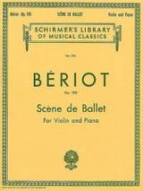 Scène de ballet op. 100 BÉRIOT Partition Violon - laflutedepan.com