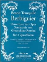 Benoît-Tranquille Berbiguier - Semiramis, Ouverture (Rossini) – 3 Flöten - Partition - di-arezzo.fr