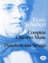 SCHUBERT - Complete Chamber Music For Piano And Strings - Full Score - Sheet Music - di-arezzo.co.uk
