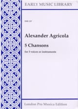 Alexander Agricola - 5 Chansons - 3 voices or instruments - Partition - di-arezzo.fr