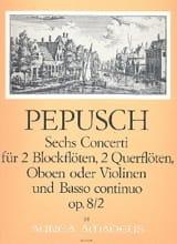 Johann Christoph Pepusch - 6 Concerti op. 8 : Nr. 2 –2 Blockflöten 2 Flöten u. BC - Partition - di-arezzo.fr