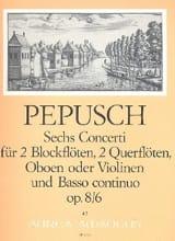 Johann Christoph Pepusch - 6 Concerti op. 8 : Nr. 6 -2 Blockflöten 2 Flöten u. BC - Partition - di-arezzo.fr