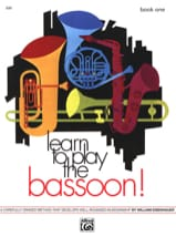 William Eisenhauer - Learn to Play the Bassoon ! - Book 1 - Partition - di-arezzo.fr
