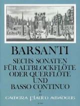 Francesco Barsanti - 6 Sonaten f. Altblockflöte (Querfl.) - Bd. 2 - Partition - di-arezzo.fr