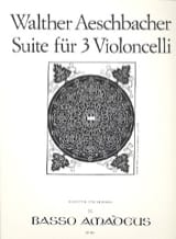Walther Aeschbacher - Suite pour 3 violoncelles - Partition - di-arezzo.fr
