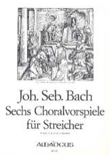 BACH - 6 Choralvorspiele Für Streicher –partitur + Stimmen - Partition - di-arezzo.fr