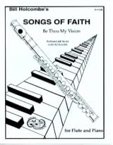 Be thou my vision Songs of Faith Bill Holcombe Partition laflutedepan
