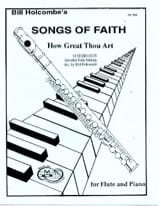 How great thou art Songs of Faith Bill Holcombe Partition laflutedepan