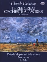 DEBUSSY - 3 Great Orchestral Works - Full Score - Partition - di-arezzo.fr