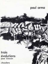 Trois évolutions - Paul Arma - Partition - Basson - laflutedepan.com