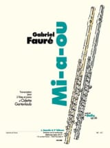 Fauré Gabriel / Gartenlaub Odette - Mi-a-ou -2 flûtes et piano - Partition - di-arezzo.fr