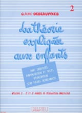 Claudie Debeauvois - Theory Explained to Children - Volume 2 - Sheet Music - di-arezzo.co.uk