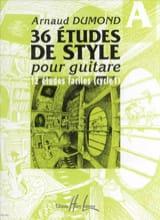 Arnaud Dumond - 36 Etudes de style pour guitare, Volume A - Partition - di-arezzo.fr