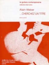 Alain Weber - ... Cherchez un titre - Partition - di-arezzo.fr