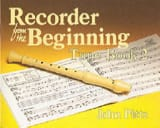 Recorder from the Beginning - Tune Book 2 John Pitts laflutedepan.com