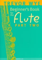 Trevor Wye - Beginner's book for the flute - Part 2 - Partition - di-arezzo.fr