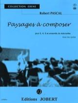 Paysages à composer Robert Pascal Partition laflutedepan.com