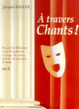 A Travers Chants ! Volume C - Jacques Ballue - laflutedepan.com