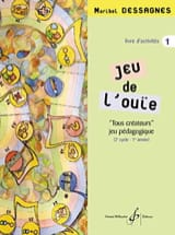 Marybel Dessagnes - Jeu de l'ouïe - Elève – Volume 1 - Partition - di-arezzo.fr