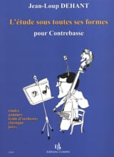 Jean-Loup Dehant - The study in all its forms for double bass - Sheet Music - di-arezzo.co.uk