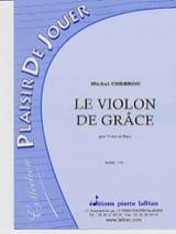 Le Violon de Grâce Michel Chebrou Partition Violon - laflutedepan
