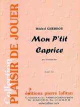 Michel Chebrou - Mon p'tit caprice - Partition - di-arezzo.fr