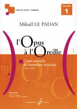 Mikaël LE PADAN - Opus to the Ear - Volumen 1 - Partitura - di-arezzo.es
