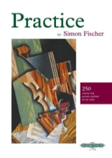 Simon Fischer - Practice - Sheet Music - di-arezzo.co.uk