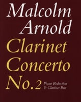 Malcolm Arnold - Clarinet Concerto No. 2 op. 115 - Piano Clarinet - Sheet Music - di-arezzo.co.uk