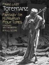 Franz Liszt - Totentanz & Fantaisie sur des Thèmes Populaires Hongrois - Partition - di-arezzo.fr