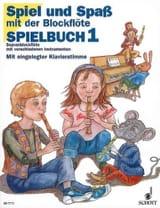 Heyens Gudrun / Engel Gerhard - Spielbuch 1 - Sopranblockflöte Spiel und Spass mit der Blockflöte - Partition - di-arezzo.fr