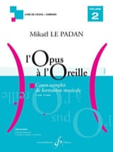 Mikaël LE PADAN - Opus to the Ear - Volumen 2 - Partitura - di-arezzo.es