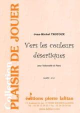 Jean-Michel Trotoux - Vers les Couleurs Désertiques - Partition - di-arezzo.fr