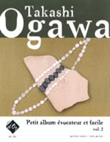 Takashi Ogawa - Petit Album Evocateur et Facile Vol 2 - Partition - di-arezzo.fr