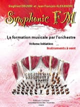 DRUMM Siegfried / ALEXANDRE Jean François - Symphonic FM Initiation - Winds - Sheet Music - di-arezzo.co.uk
