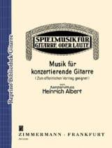 Heinrich Albert - Musik für Konzertierende Gitarre - Partition - di-arezzo.fr