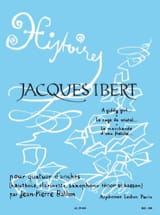 Jacques Ibert - Histoires - Volume 1 - Quatuor d'anches - Cond. + parties - Partition - di-arezzo.fr
