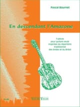 Pascal Bournet - En Descendant L'amazone - Partition - di-arezzo.fr