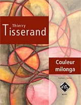 Couleur Milonga Thierry Tisserand Partition Guitare - laflutedepan.com
