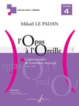 Mikaël LE PADAN - Opus to the Ear - Volumen 4 - Partitura - di-arezzo.es