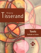 Thierry Tisserand - Toots - Ballade and Waltz - Sheet Music - di-arezzo.com