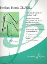 Bernhard Henrik Crusell - Introduction et Air Suédois Varié - Ensemble De Clarinettes - Partition - di-arezzo.fr