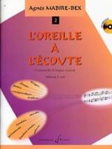 Agnès Mabire-Bex - L'oreille à L'écoute Volume 2 - CD Inclus - Partition - di-arezzo.fr