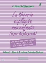 Claudie Debeauvois - Theory Explained to Children - Volume 3 - Sheet Music - di-arezzo.com